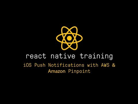 React Native iOS Push Notifications with AWS & Amazon Pinpoint