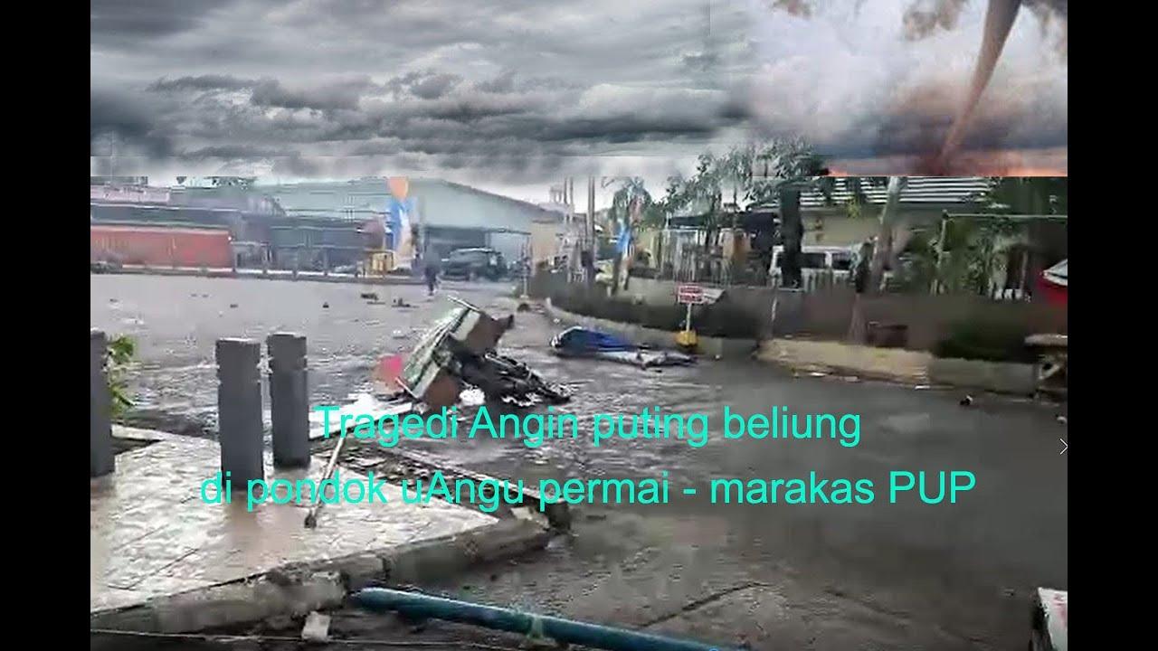 Tragedi Angin puting beliung di PUP 23 Oktober 2020