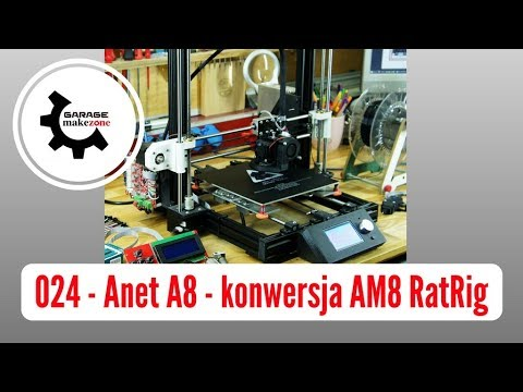 024 - Anet A8 - conversion to AM8 RatRig