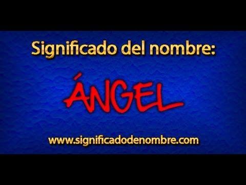Significado De ángel Qué Significa ángel Youtube