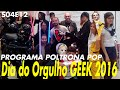 Dia do Orgulho Geek 2016 | Poltrona Pop S04E12