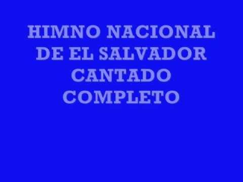 HIMNO NACIONAL DE EL SALVADOR completo y cantado