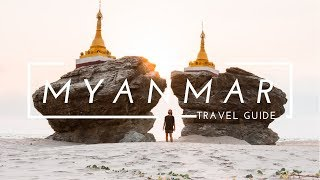 MYANMAR TRAVEL GUIDE - How To Travel in Myanmar