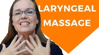 Laryngeal Massage (for More Relaxed Throat)