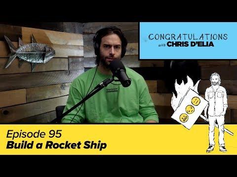 Congratulations Podcast w/ Chris D'Elia | EP95 - Build a Rocket Ship