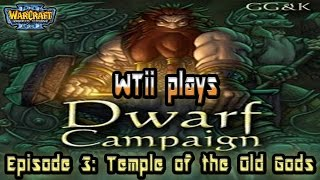 Warcraft 3 - [Dwarf Campaign] Episode 3: Temple of the Old Gods