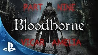 Bloodborne Gameplay (Part 9) - How to defeat Vicar Amelia