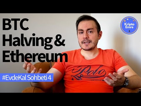 Bitcoin Halving Fiyatlara Nasıl Etki Edecek? Ethereum Daha Yükselecek Mi | #EvdeKal Sohbeti 4