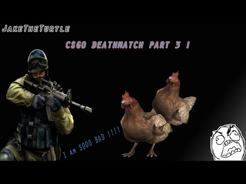 Counter Strike Global Offensive DeathMatch Part 3