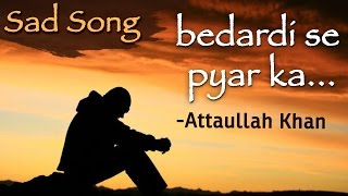 Download Lagu Bedardi Se Pyar Ka Sahara Na Mila - Attaullah Khan Sad Songs | Dard Bhare Geet MP3