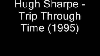 Hugh Sharpe - Trip Through Time (1995)
