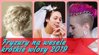 Top 20 modne 💘 fryzury na wesele krótkie włosy 2019