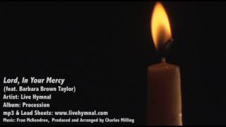 Live Hymnal - Lord, In Your Mercy (feat. Barbara Brown Taylor)