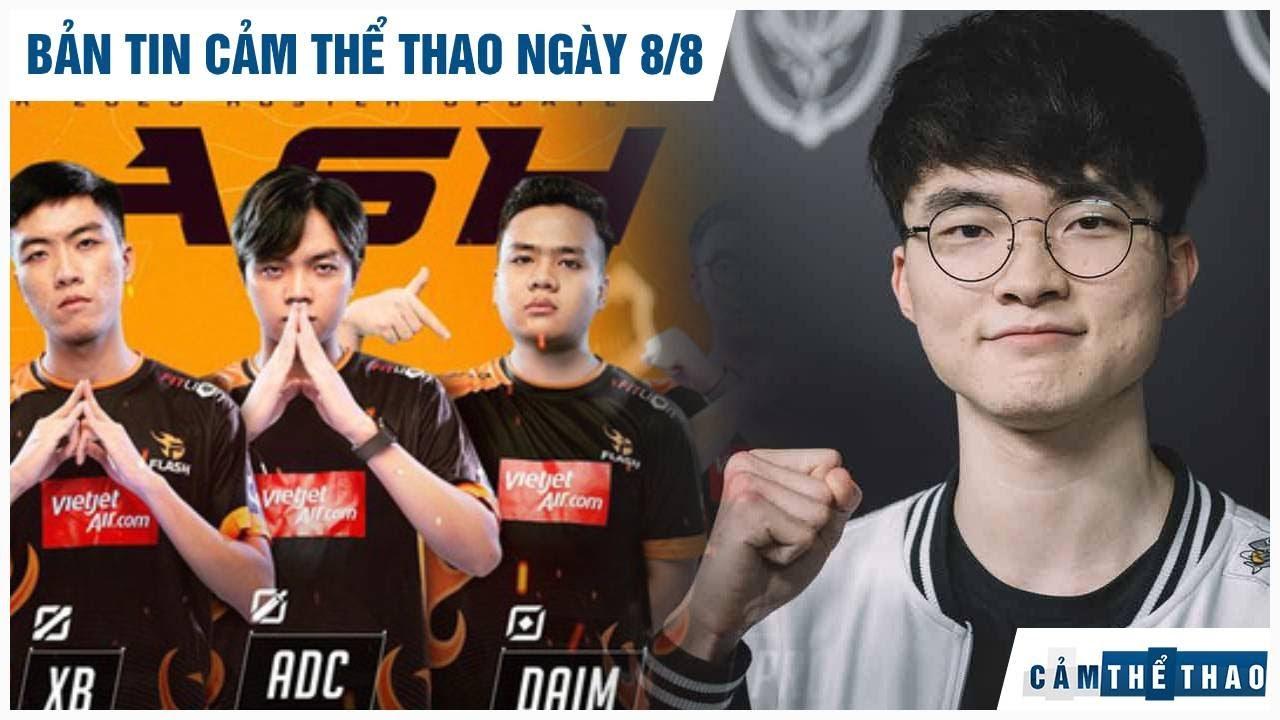 Bản tin Cảm Thể Thao 8/8 | Team Flash công bố tân binh, Chủ tịch T1 chúc sĩ tử VN thi tốt