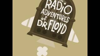 """EPISODE #202 """"...DYE!"""" - The Radio Adventures of Dr. Floyd [AUDIO ONLY]"""