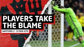 Players Take Blame   Watford 2-0 Man United   United Review