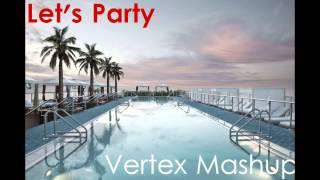 *Big Room* | Let's Party (Tiesto Vs. Slayback) [Vertex Mashup]