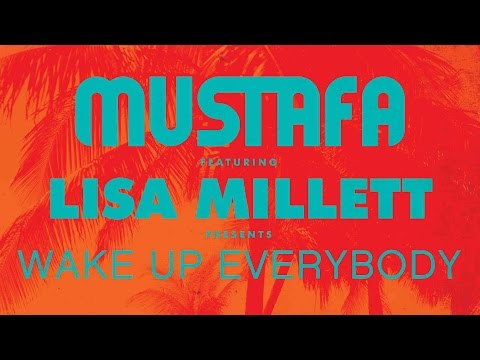 Mustafa feat. Lisa Millet - Wake up Everybody (Matt Early & Robert Rivera Remix)
