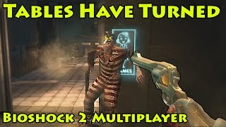 TABLES HAVE TURNED! | BioShock 2 PC Multiplayer | Part 5 (Live Commentary)