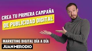 4 CLAVES PARA CREAR TU PRIMERA CAMPAÑA DE ANUNCIOS EN MARKETING DIGITAL