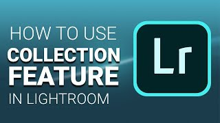 Adobe Photoshop Lightroom | Collection Feature in Library | Step by Step Tutorial