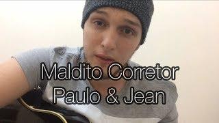 Baixar Maldito Corretor - Paulo e Jean feat.  Breno e Caio Cesar  (Emerson Gonçalves cover)