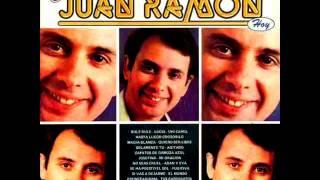 JUAN RAMON -   MAS Y MAS     LADO 1