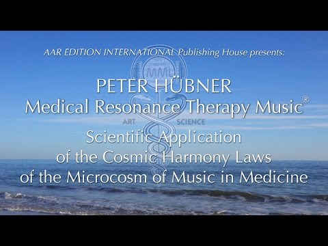 PETER HÜBNER - Medical Resonance Therapy Music® - Documentation - long version