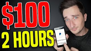EARN $100 IN 2 HOURS OF WORK (Make Money Online 2020)