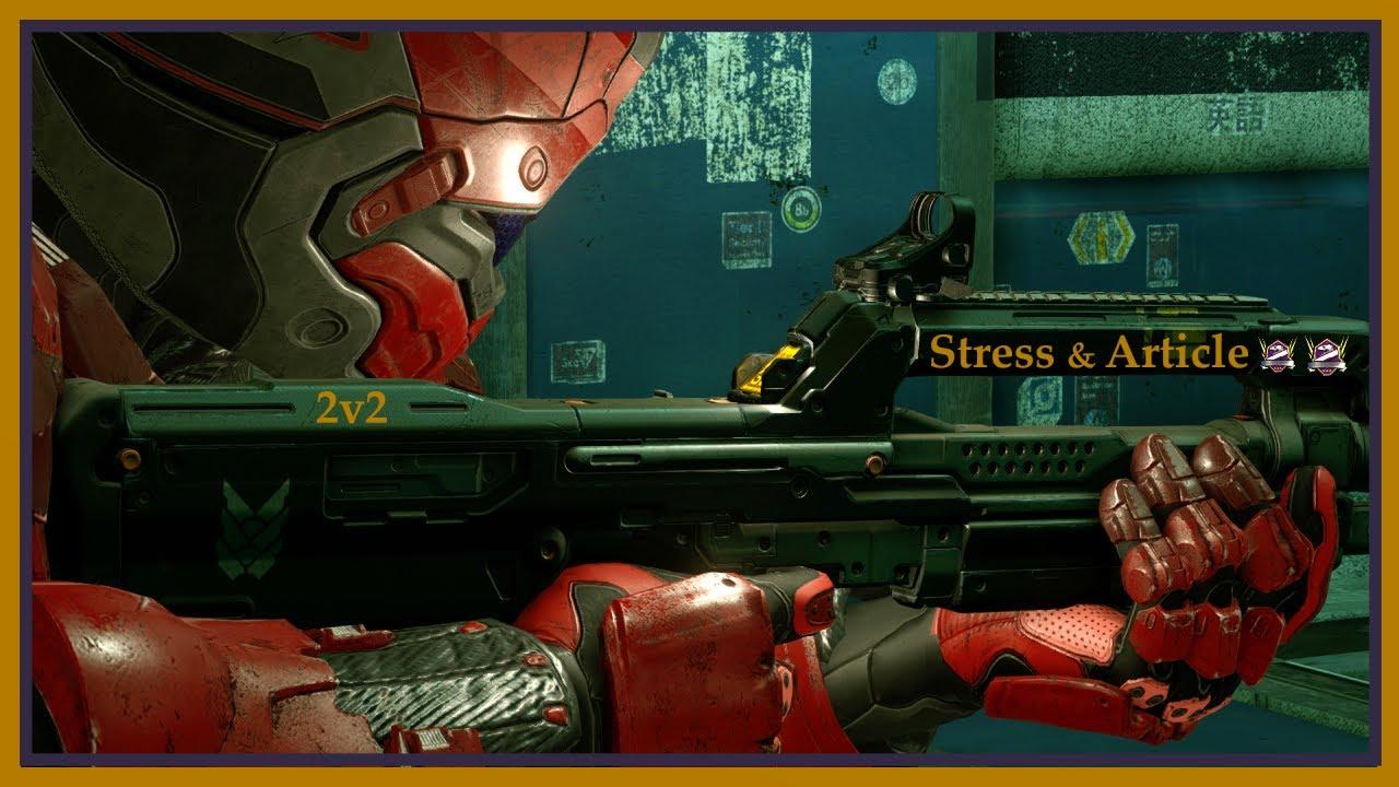 Stress & Article ~ Halo 5 Sweaty Champion 2v2 on Plaza!