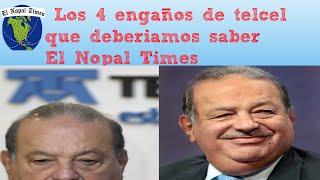 LOS 4 ENGAÑOS DE TELCEL QUE DEBERÍAMOS SABER// EL NOPAL TIMES #ENT 10