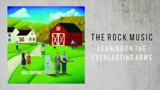 The Rock Music - Leaning On the Everlasting Arms