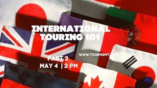 Tour Management 101: International Touring 101 part 2