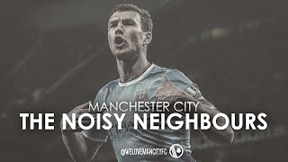 Manchester City   The Noisy Neighbours