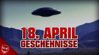 Was geschah wirklich am 18 April? - Gab es Zeichen von Außerirdischen?