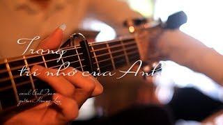 Guitar Cover - TRONG TRÍ NHỚ CỦA ANH (Nguyễn Trần Trung Quân)