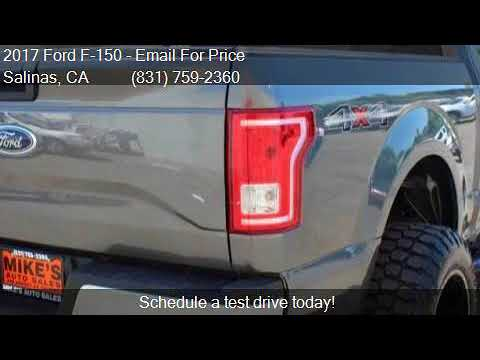 Mike Auto Sales >> 2017 Ford F 150 For Sale In Salinas Ca 93901 At Mikes Auto
