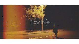 さなり / Flow love【Lyric Video】 thumbnail