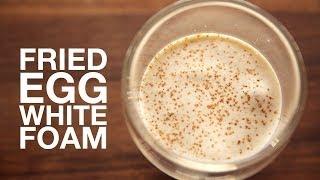 Fried Egg White Foam