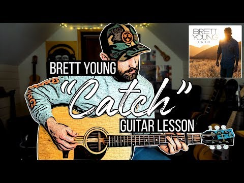 Catch - Brett Young (Guitar Lesson + Chords)