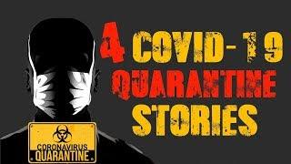 4 True Scary Corona Virus Quarantine Stories!!!