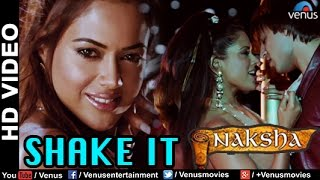 Shake it full hd video song | naksha | sunny deol, vivek oberoi, sameera reddy