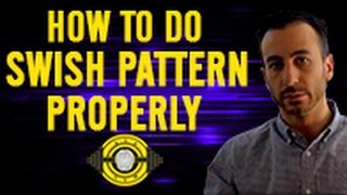 How To Do Swish Pattern Properly