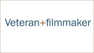 Veteran + Filmmaker