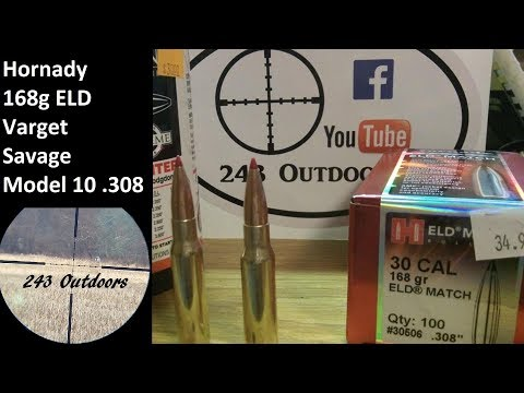 Hornady 168g ELD and Varget Savage Model 10  308 - YouTube