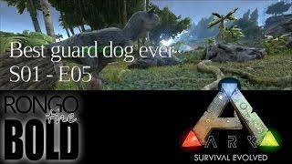 Ark: Survival Evolved | Season 1 - Episode 5 | Best guard-dog ever