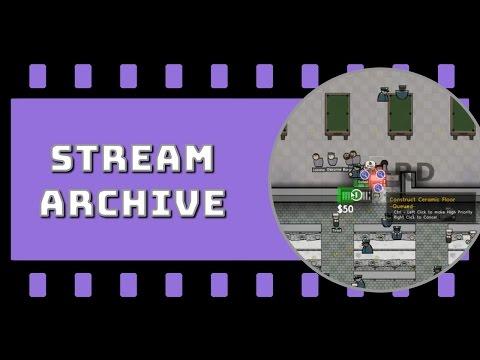 Stream Archive    12/26/2016    Prison Architect
