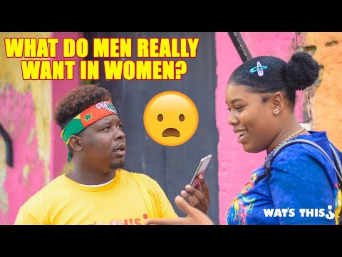 Watsthis / Asking 100 Women What They Think Men Really Want? #Roseau #Dominica