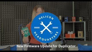 Helicon Headquarters || Duplicator Firmware Update