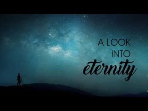A Look Into Eternity